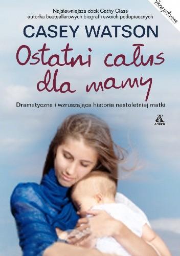Okładka książki Ostatni całus dla mamy