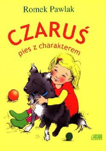 Okładka książki Czaruś, pies z charakterem