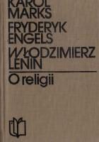 Karol Marks, Fryderyk Engels, Włodzimierz Lenin o religii