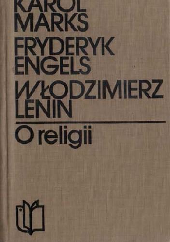 Okładka książki Karol Marks, Fryderyk Engels, Włodzimierz Lenin o religii