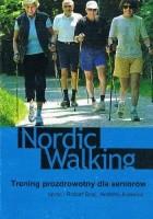 Nordic walking. Trening prozdrowotny dla seniorów