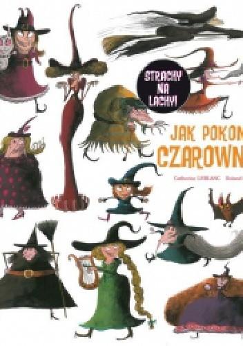 Okładka książki Jak pokonać czarownice?