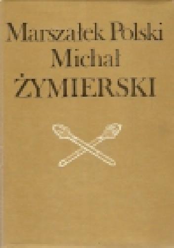 Okładka książki Marszałek Polski Michał Żymierski
