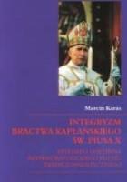 Integryzm bractwa kapłańskiego św. Piusa X. Historia i doktryna rzymskokatolickiego ruchu tradycjonalistycznego