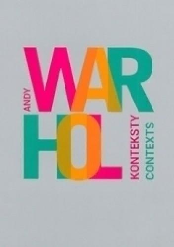 Okładka książki Andy Warhol. Konteksty