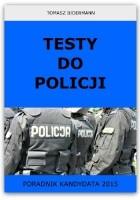 Testy do Policji. Poradnik kandydata 2015