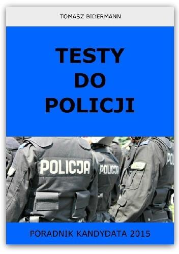 Okładka książki Testy do Policji. Poradnik kandydata 2015