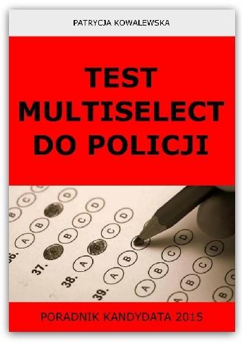 Okładka książki Test Multiselect do Policji. Poradnik kandydata 2015
