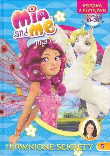 Okładka książki Mia i ja. Ujawnione sekrety.