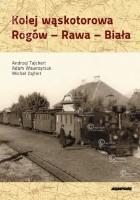 Kolej wąskotorowa Rogów - Rawa - Biała