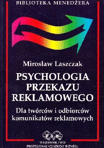 Okładka książki Psychologia przekazu reklamowego. Dla twórców i odbiorców komunikatów reklamowych