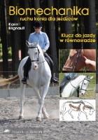 Biomechanika ruchu konia dla jeźdźców: Klucz do jazdy w równowadze