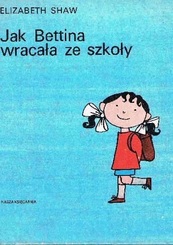 Okładka książki Jak Bettina wracała ze szkoły