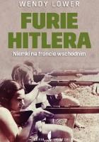Furie Hitlera. Niemki na froncie wschodnim