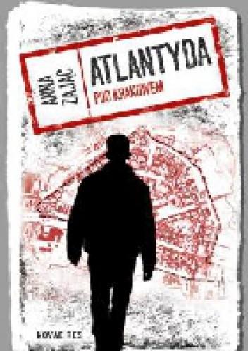 Okładka książki Atlantyda pod Krakowem