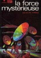 La Force mystérieuse; Les Xipéhuz