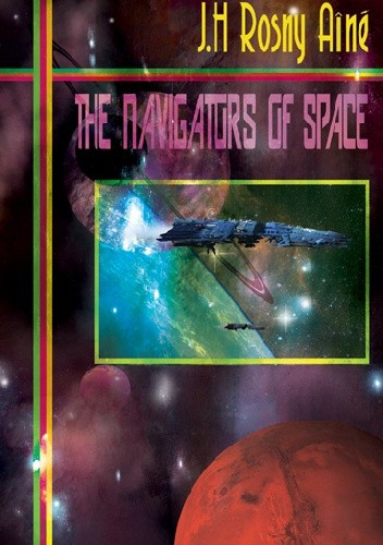 Okładka książki The Navigators of Space and Other Alien Encounters