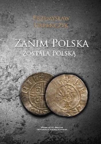 Okładka książki Zanim Polska została Polską