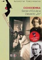 """Cichociemna. Generał Elżbieta Zawacka """"Zo"""""""