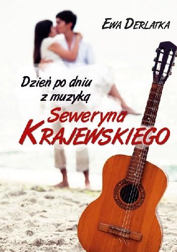 Okładka książki Dzień po dniu z muzyką Seweryna Krajewskiego