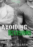 Avoiding Decisions