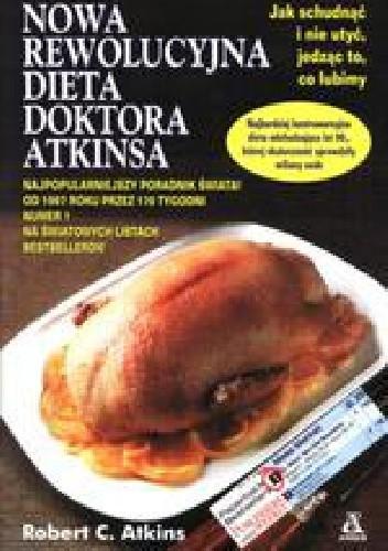 Nowa Rewolucyjna Dieta Doktora Atkinsa Robert C Atkins 244515