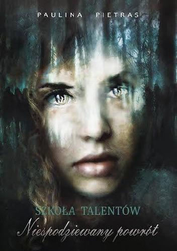 Okładka książki Szkoła Talentów. Niespodziewany powrót