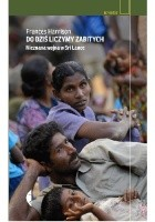 Do dziś liczymy zabitych. Nieznana wojna w Sri Lance