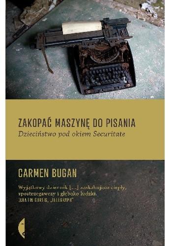 Okładka książki Zakopać maszynę do pisania. Dzieciństwo pod okiem Securitate