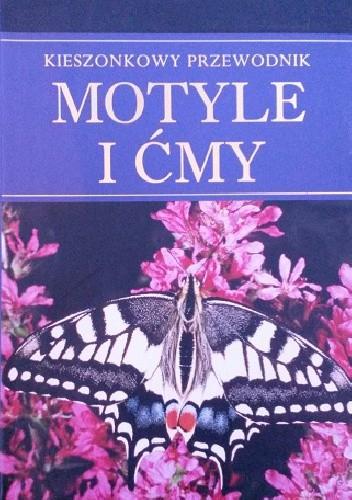 Okładka książki Motyle i ćmy. Kieszonkowy przewodnik