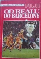 Encyklopedia piłkarska FUJI Od Realu Do Barcelony (tom 4)