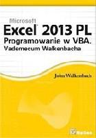 Excel 2013 PL. Programowanie w VBA. Vademecum Walkenbacha