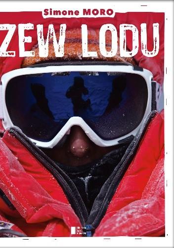 Okładka książki Zew lodu. Ośmiotysięczniki zimą: moje prawie niemożliwe marzenie