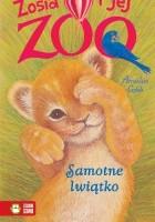 Zosia i jej zoo. Samotne lwiątko