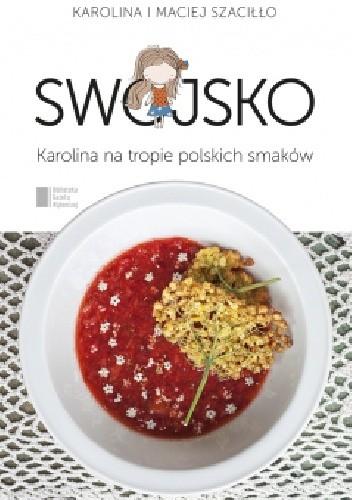 Okładka książki Swojsko Karolina na tropie polskich smaków