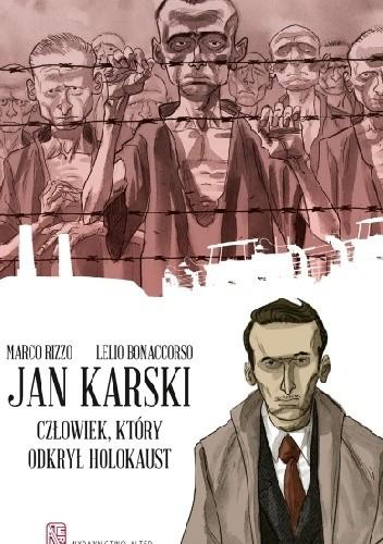 Okładka książki Jan Karski: Człowiek, który odkrył holokaust