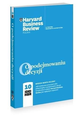Okładka książki O podejmowaniu decyzji. 10 IDEI HBR.