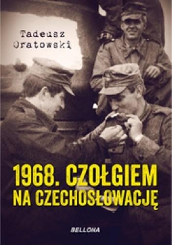 Okładka książki 1968. Czołgiem na Czechosłowację