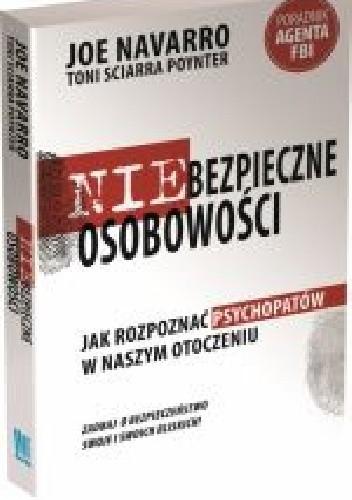 Okładka książki Niebezpieczne osobowości. Jak rozpoznać psychopatów w naszym otoczeniu.