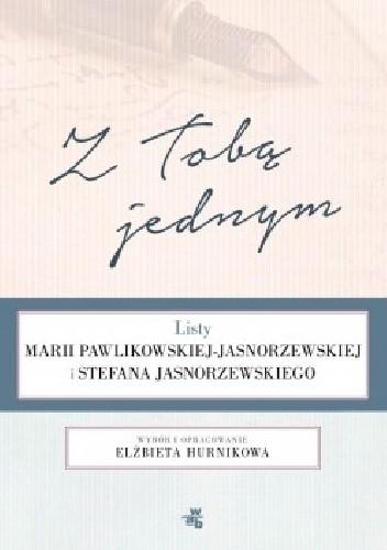 Okładka książki Z Tobą jednym. Listy Marii Pawlikowskiej-Jasnorzewskiej i Stefana Jasnorzewskiego