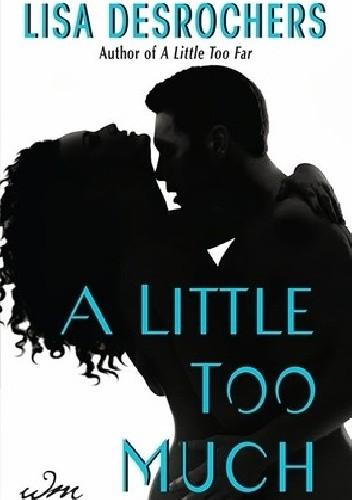 Okładka książki A Little Too Much