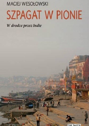 Okładka książki Szpagat w pionie. W drodze przez Indie