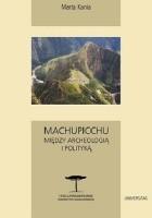 Machupicchu. Między archeologią i polityką