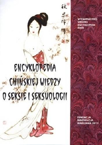 Okładka książki Encyklopedia chińskiej wiedzy o seksie i seksuologii
