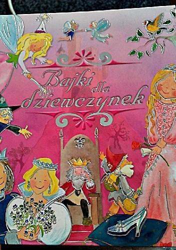 Okładka książki Bajki dla dziewczynek
