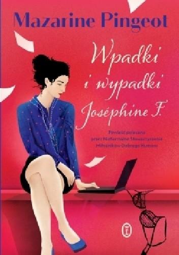 Okładka książki Wpadki i wypadki Joséphine F.