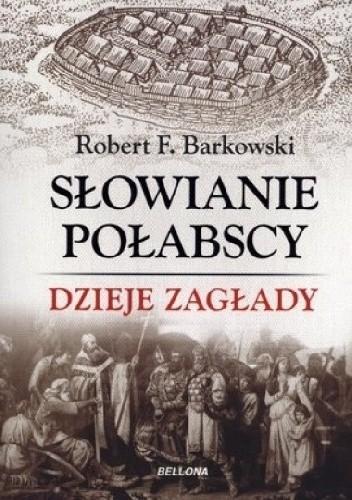 Okładka książki Słowianie Połabscy. Dzieje zagłady