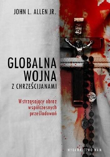 Okładka książki Globalna wojna z chrześcijanami