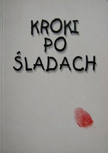 Okładka książki Kroki po śladach. Wiersze, szkice poetyckie. (Antologia najmłodszej poezji płockiej)