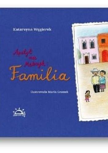 Okładka książki Apetyt na Meksyk. Familia.